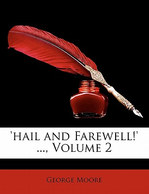 'Hail and Farewell!' ..., Volume 2 by Moore, George [Paperback]